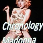 Chronology – Madonna