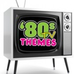 TV 80s Themes