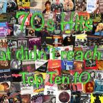 70s Hits that didn't reach Top Ten