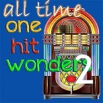 All Time One Hit Wonders – 2