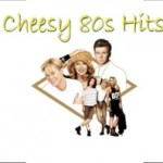 Cheesy 80s Hits