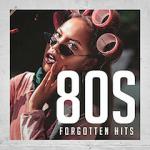 Forgotten 80s Hits