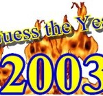 Guess The Year – 2003