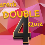 Karen's Double Quiz 4