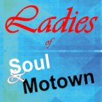 Ladies of Soul and Motown