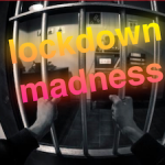 Lockdown Madness
