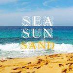 Sea, Sun, Sand